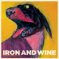 iron & wine my shephards dog
